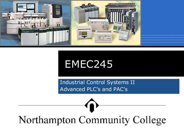 EMEC245 Industrial Control Systems II Advanced PLC's and PAC's