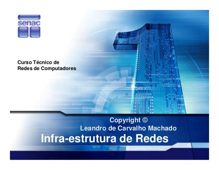 Curso Técnico de Redes de Computadores                                     Copyright ©                         Leandro de ...