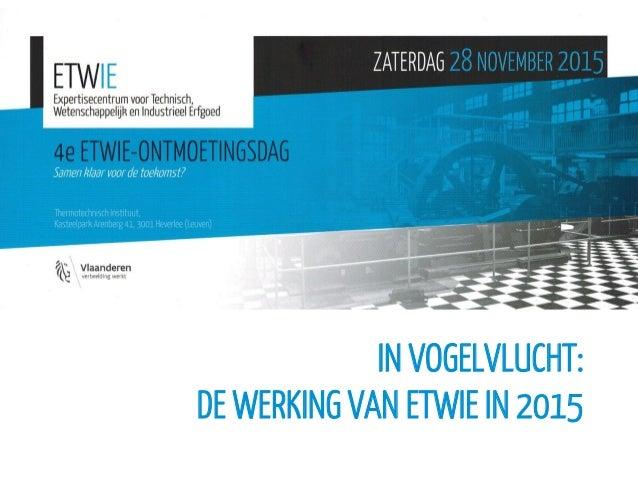 IN VOGELVLUCHT: DE WERKING VAN ETWIE IN 2015
