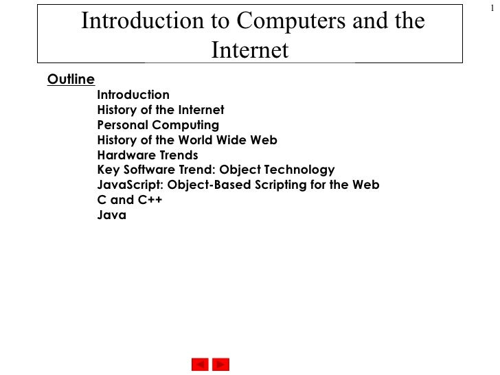 Introduction to Computers and the Internet Outline Introduction History of the Internet Personal Computing History of the ...