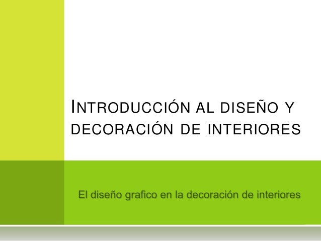 01 introducci n al dise o y decoraci n de interiores for Diseno de interiores y decoracion