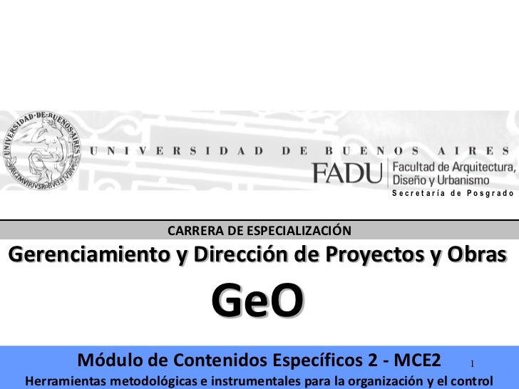 Secretaría de Posgrado                        CARRERA DE ESPECIALIZACIÓNGerenciamiento y Dirección de Proyectos y Obras   ...