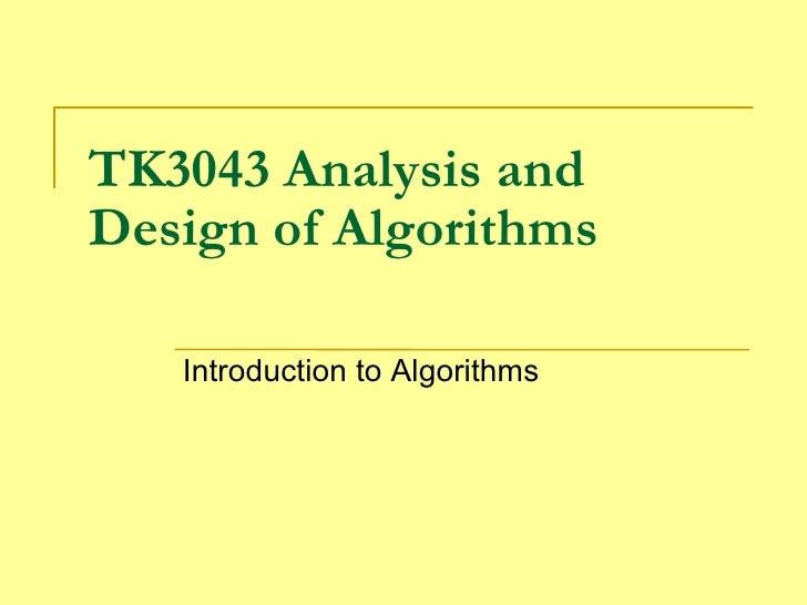 TK3043 Analysis and Design of Algorithms Introduction to Algorithms