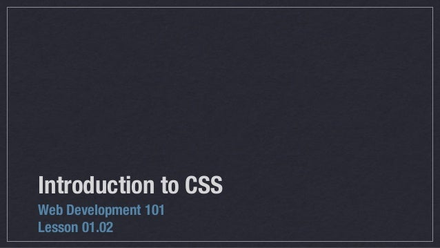 Introduction to CSS Web Development 101 Lesson 01.02