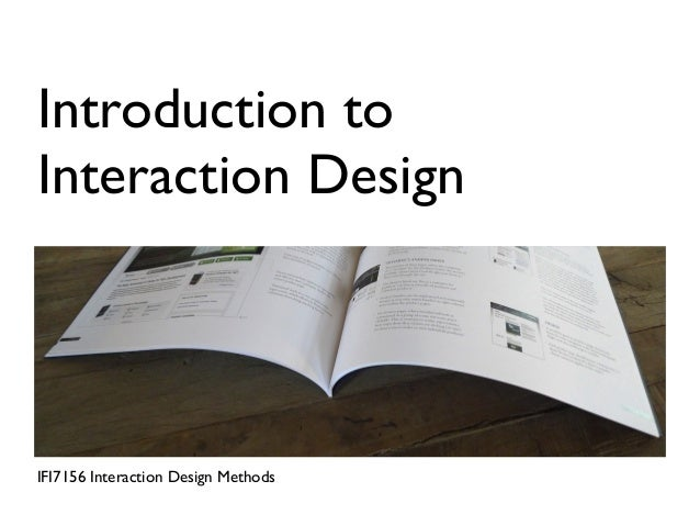 Introduction to Interaction Design  IFI7156 Interaction Design Methods