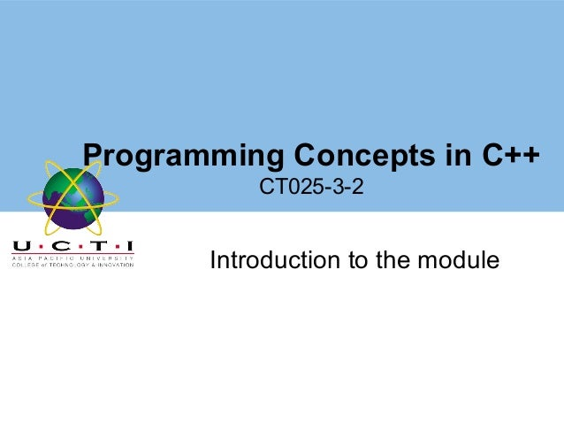 Programming Concepts in C++           CT025-3-2       Introduction to the module