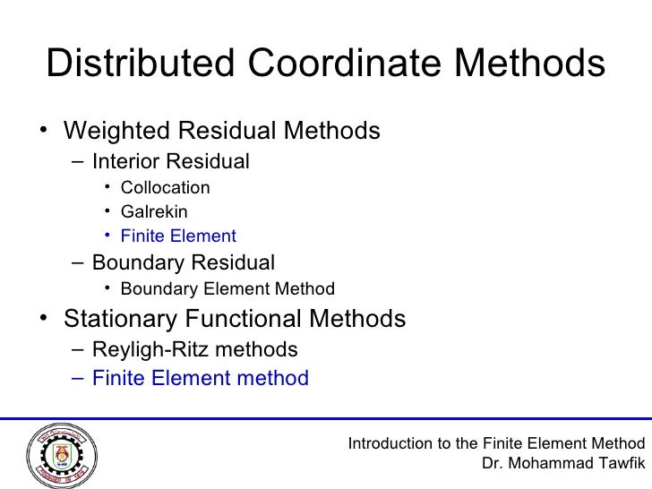 Distributed Coordinate Methods <ul><li>Weighted Residual Methods </li></ul><ul><ul><li>Interior Residual </li></ul></ul><u...