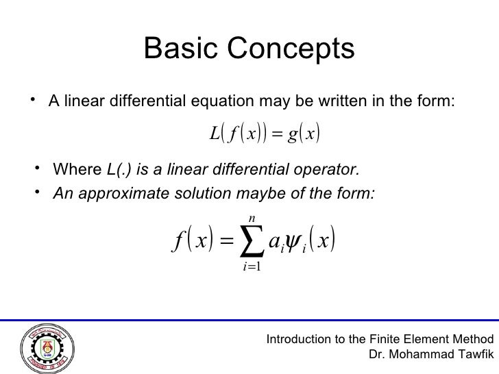 Basic Concepts <ul><li>A linear differential equation may be written in the form: </li></ul><ul><li>Where  L(.) is a linea...