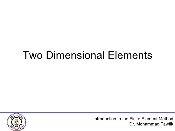 Two Dimensional Elements