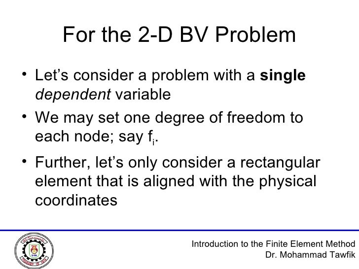 For the 2-D BV Problem <ul><li>Let's consider a problem with a  single   dependent  variable </li></ul><ul><li>We may set ...