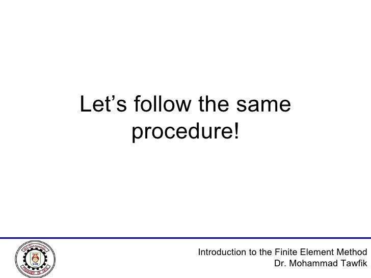 Let's follow the same procedure!