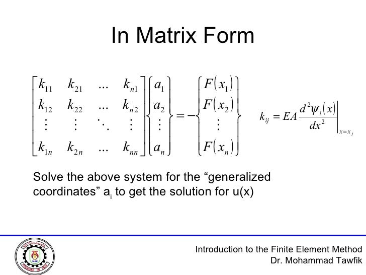 """In Matrix Form Solve the above system for the """"generalized coordinates"""" a i  to get the solution for u(x)"""