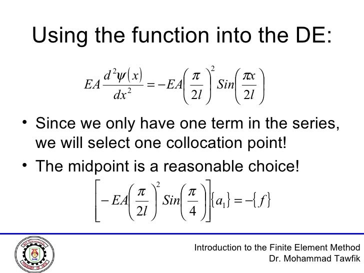 Using the function into the DE: <ul><li>Since we only have one term in the series, we will select one collocation point! <...