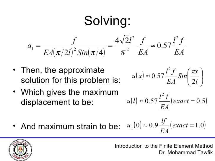 Solving: <ul><li>Then, the approximate solution for this problem is: </li></ul><ul><li>Which gives the maximum displacemen...