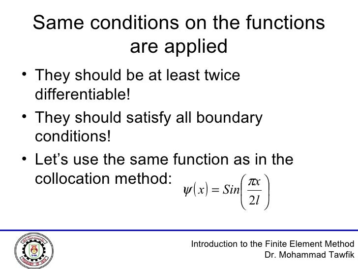 Same conditions on the functions are applied <ul><li>They should be at least twice differentiable! </li></ul><ul><li>They ...