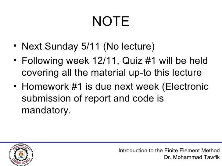 NOTE <ul><li>Next Sunday 5/11 (No lecture) </li></ul><ul><li>Following week 12/11, Quiz #1 will be held covering all the m...