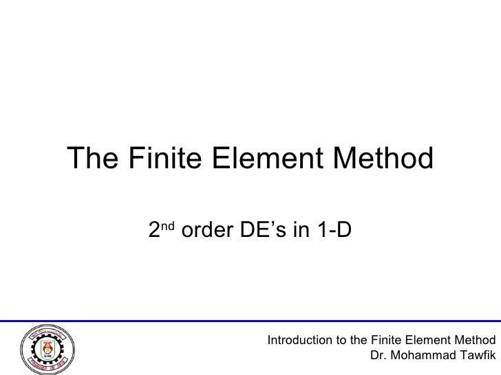 The Finite Element Method 2 nd  order DE's in 1-D