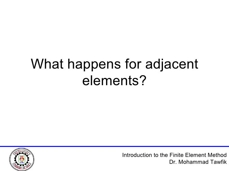 What happens for adjacent elements?