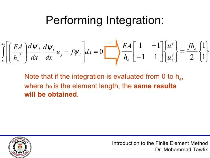 Performing Integration: Note that if the integration is evaluated from 0 to h e , where h e   is the element length, the  ...