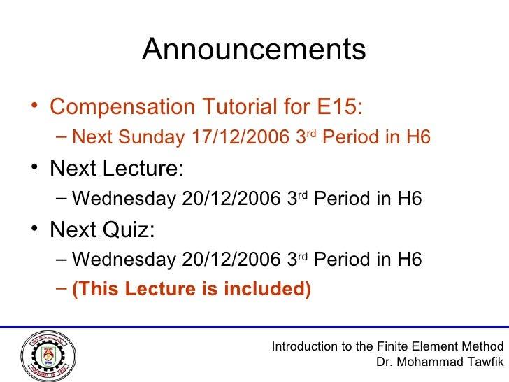 Announcements <ul><li>Compensation Tutorial for E15: </li></ul><ul><ul><li>Next Sunday 17/12/2006 3 rd  Period in H6 </li>...