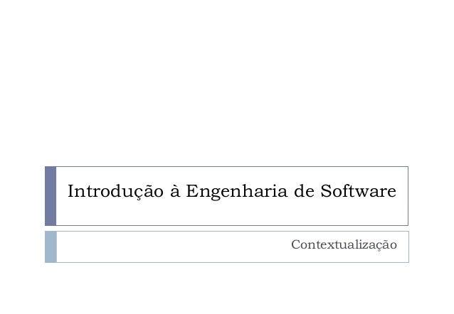 Introdução à Engenharia de Software Contextualização