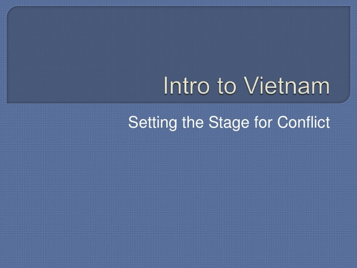 Intro to Vietnam<br />Setting the Stage for Conflict<br />