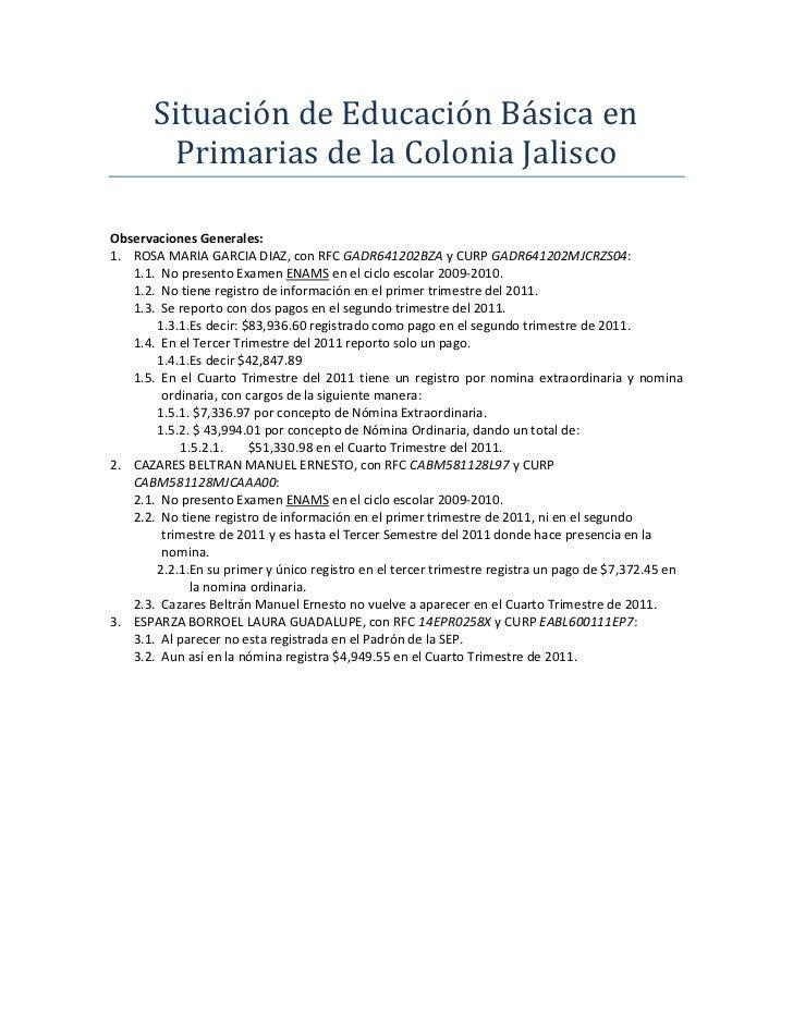 Situación de Educación Básica en        Primarias de la Colonia JaliscoObservaciones Generales:1. ROSA MARIA GARCIA DIAZ, ...