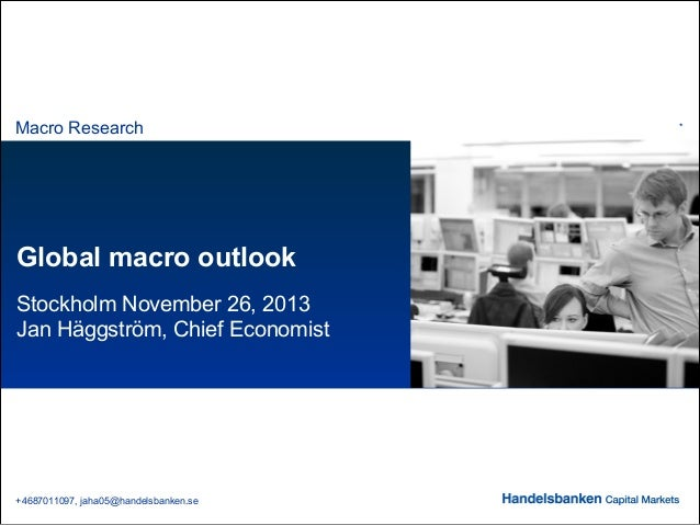 Macro Research  Global macro outlook Stockholm November 26, 2013