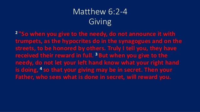 Matthew 6:2 Therefore when you do your alms, do not sound a ...