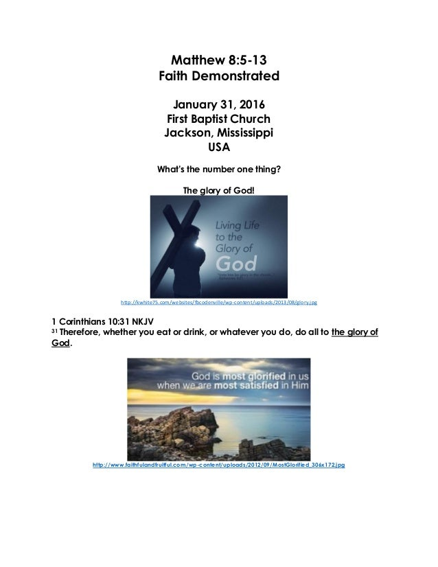 Matthew 8:5-13 Faith Demonstrated January 31, 2016 First Baptist Church Jackson, Mississippi USA What's the number one thi...