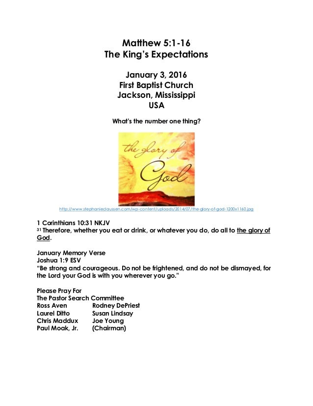 Matthew 5:1-16 The King's Expectations January 3, 2016 First Baptist Church Jackson, Mississippi USA What's the number one...