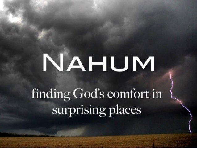 NAHUM: A MESSAGE OF GOD'S JUDGMENT      NAHUM 1-3   JANUARY 6, 2013FIRST BAPTIST CHURCH JACKSON, MISSISSIPPI         USA