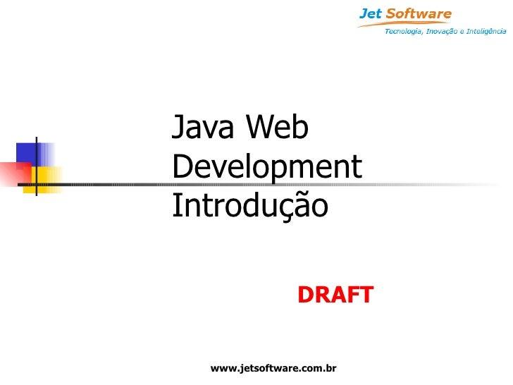 Java Web Development Introdução DRAFT