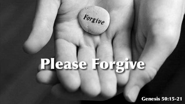 Please Forgive Genesis 50:15-21