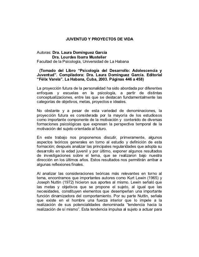 JUVENTUD Y PROYECTOS DE VIDAAutoras: Dra. Laura Domínguez García         Dra. Lourdes Ibarra MustelierFacultad de la Psico...