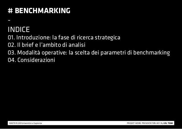# BENCHMARKING-INDICE01. Introduzione: la fase di ricerca strategica02. Il brief e l'ambito di analisi03. Modalità operati...