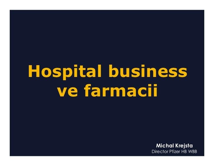 Hospital business   ve farmacii                  Michal Krejsta              Director Pfizer HB WBB