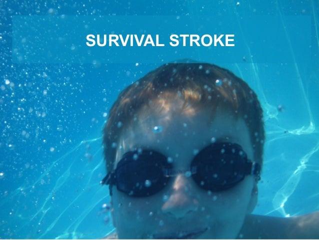SURVIVAL STROKE