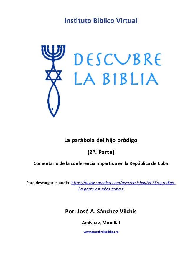 01 la parábola del hijo pródigo (2a. parte)