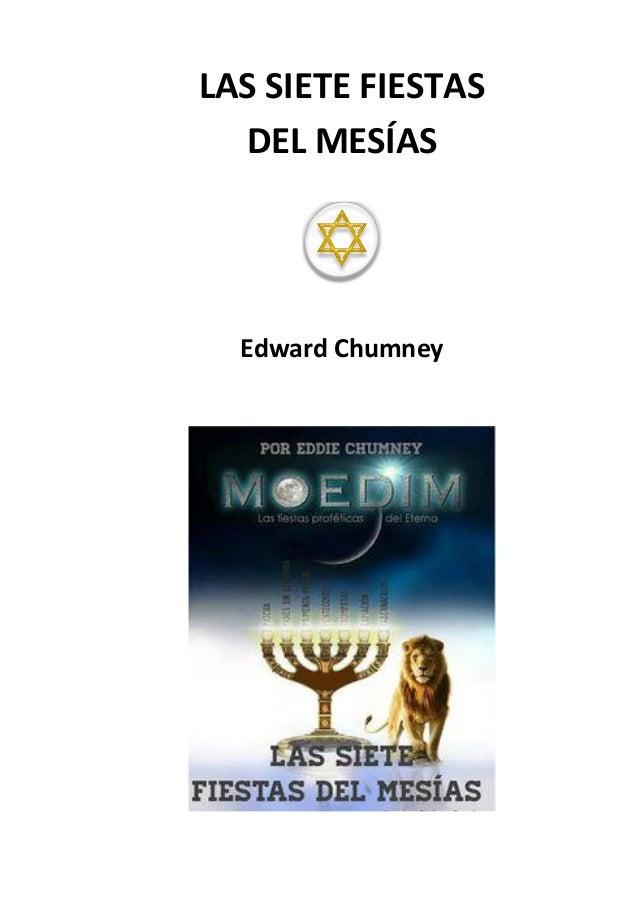 LAS SIETE FIESTAS DEL MESÍAS Edward Chumney