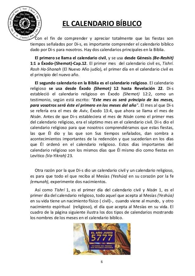 6 EL CALENDARIO BÍBLICO Con el fin de comprender y apreciar totalmente que las fiestas son tiempos señalados por Di-s, es ...