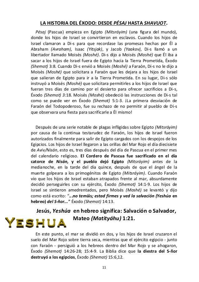 11 LA HISTORIA DEL ÉXODO: DESDE PÉSAJ HASTA SHAVUOT. Pésaj (Pascua) empieza en Egipto (Mitsráyim) (una figura del mundo), ...
