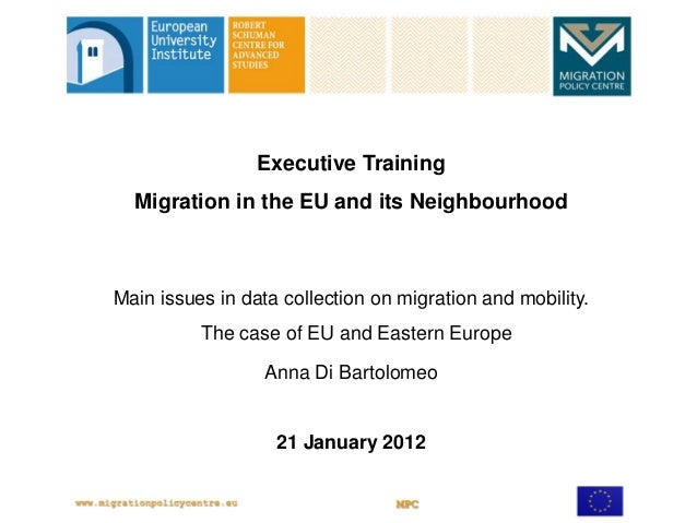 Executive Training  Migration in the EU and its NeighbourhoodMain issues in data collection on migration and mobility.    ...