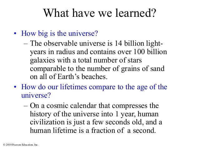 © 2010 Pearson Education, Inc. What have we learned? • How big is the universe? – The observable universe is 14 billion li...