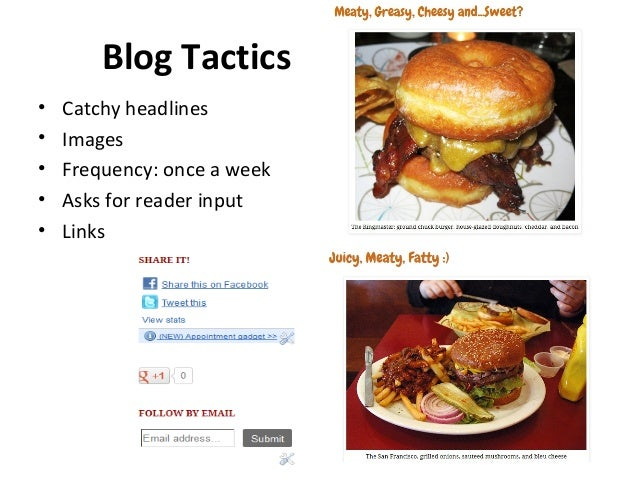 Blog Tactics• Catchy headlines• Images• Frequency: once a week• Asks for reader input• Links