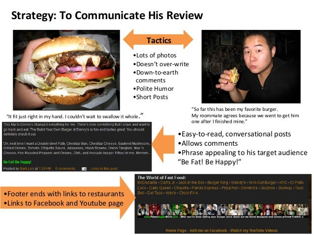 TacticsStrategy: To Communicate His Review•Lots of photos•Doesn't over-write•Down-to-earthcomments•Polite Humor•Short Post...
