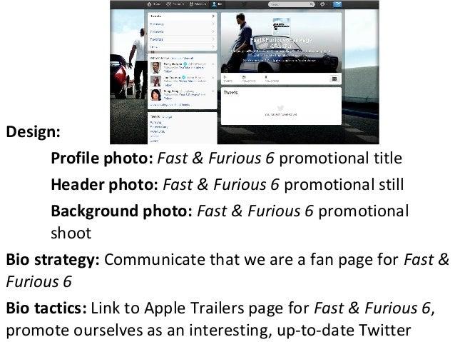 Design:Profile photo: Fast & Furious 6 promotional titleHeader photo: Fast & Furious 6 promotional stillBackground photo: ...