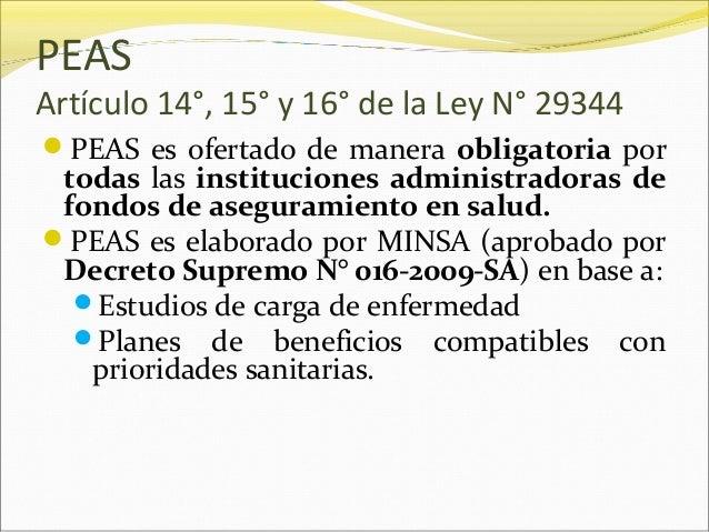 PEAS Artículo 14°, 15° y 16° de la Ley N° 29344 PEAS es ofertado de manera obligatoria por todas las instituciones admini...