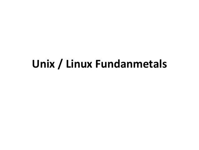 Unix / Linux Fundanmetals