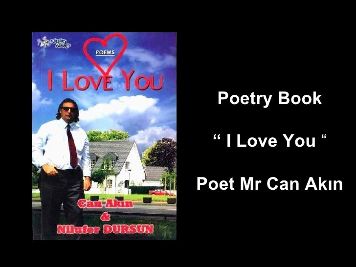"Poetry Book ""   I Love You   "" Poet Mr Can Akın"